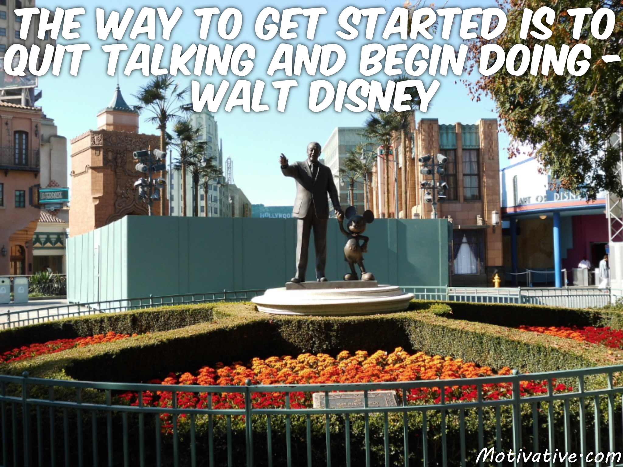 The way to get started is to quit talking and begin doing – Walt Disney