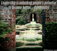 Leadership is unlocking people's potential to become better. – Bill Bradley