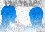 Leadership is a choice, not a position. – Stephen Covey