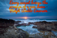 Every sunset brings the promise of a new dawn – Ralph Waldo Emerson