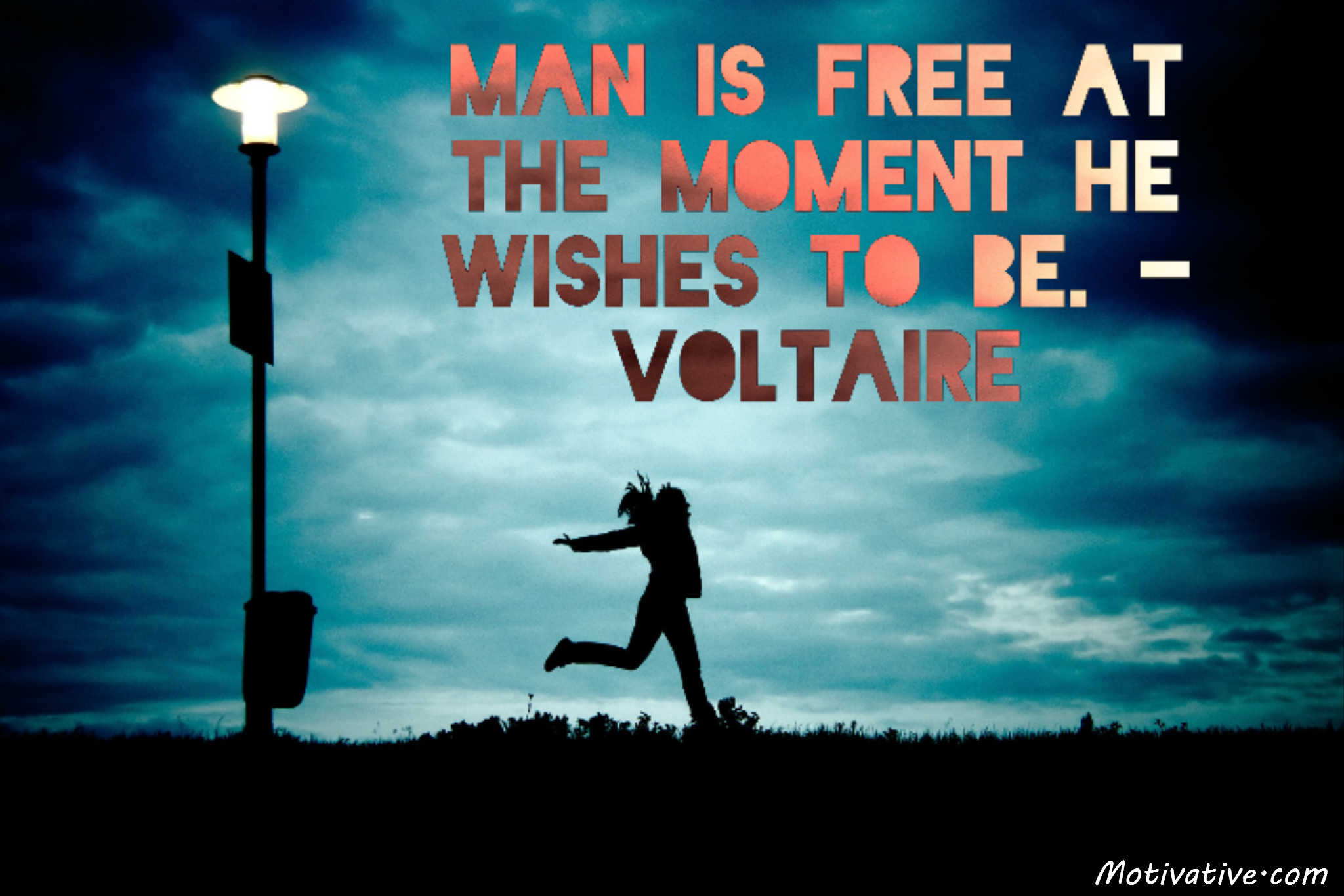 Quotes Voltaire Man Is Free At The Moment He Wishes To Be Voltaire  Motivative