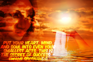 Put your heart, mind, and soul into even your smallest acts. This is the secret of success. – Swami Sivananda