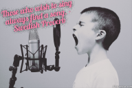 Those who wish to sing always find a song. – Swedish Proverb